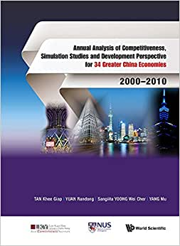 Annual Analysis Of Competitiveness, Simulation Studies And Development Perspective For 34 Greater China Economies: 2000 2010