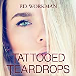 Tattooed Teardrops | P.D. Workman