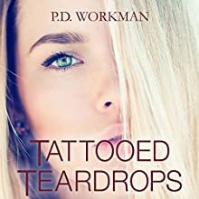 Tattooed Teardrops Audiobook by P.D. Workman Narrated by Keylor Leigh