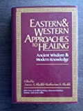 img - for Eastern and Western Approaches to Healing: Ancient Wisdom and Modern Knowledge (Wiley Series on Health Psychology/Behavioral Medicine) book / textbook / text book