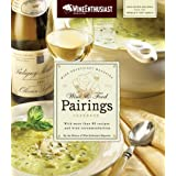 The Wine Enthusiast Magazine Wine & Food Pairings Cookbook: With More than 80 Recipes and Wine Recommendations ~ Wine Enthusiast Editors