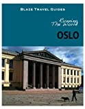 Running The World: Oslo, Norway (Blaze Travel Guides)