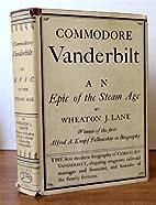 Commodore Vanderbilt: An Epic of the Steam…