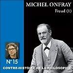 Contre-histoire de la philosophie 15.2 : Freud | Michel Onfray