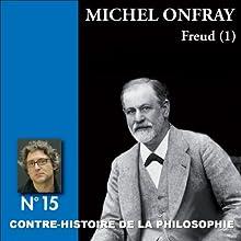 Contre-histoire de la philosophie 15.2 : Freud Discours Auteur(s) : Michel Onfray Narrateur(s) : Michel Onfray