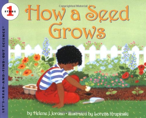 How a Seed Grows (Let's-Read-and-Find-Out Science 1) - Helene J. Jordan