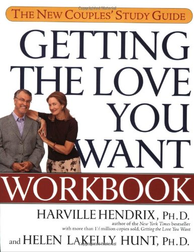 Getting the Love You Want Workbook: The New Couples' Study Guide, Hendrix Ph.D., Harville; Hunt Ph.D., Helen LaKelly