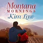 Montana Mornings: The Wildes of Birch Bay, Book 3 | Kim Law