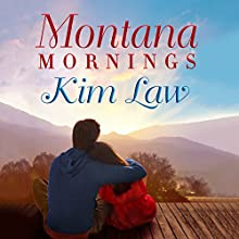 Montana Mornings: The Wildes of Birch Bay, Book 3 Audiobook by Kim Law Narrated by Natalie Ross