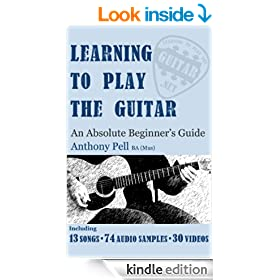 Learning To Play The Guitar - An Absolute Beginner's Guide