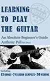 Learning To Play The Guitar - An Absolute Beginners Guide