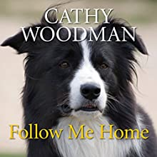 Follow Me Home Audiobook by Cathy Woodman Narrated by Julia Barrie