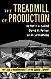 img - for The Treadmill of Production: Injustice and Unsustainability in the Global Economy (The Sociological Imagination) book / textbook / text book