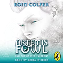 Artemis Fowl: The Arctic Incident | Livre audio Auteur(s) : Eoin Colfer Narrateur(s) : Gerry O'Brien