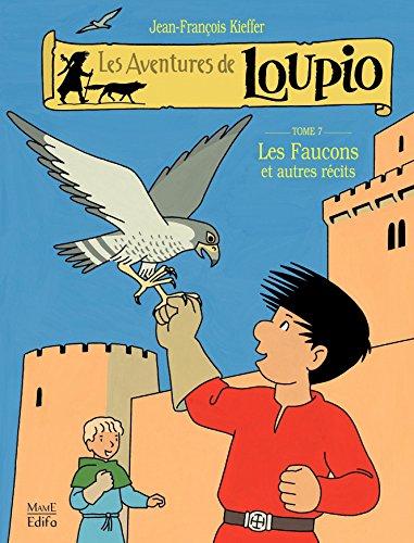 Les Aventures de Loupio - tome 7 - Les Faucons et autres récits