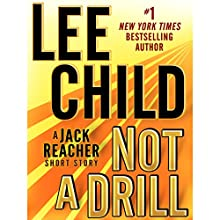 Not a Drill: Jack Reacher, Book 18.5 (       UNABRIDGED) by Lee Child Narrated by Dick Hill