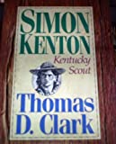 Simon Kenton Kentucky Scout (0945084382) by Clark, Thomas Dionysius