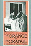 The Orange in the Orange: A Novella & Two Stories