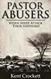 Pastor Abusers: When Sheep Attack Their Shepherd