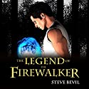 The Legend of the Firewalker, Book 1 (       UNABRIDGED) by Steve Bevil Narrated by Tristan Wright