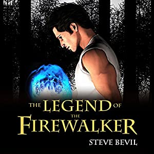 The Legend of the Firewalker, Book 1 Audiobook
