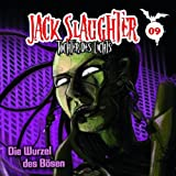 """09: die Wurzel des B�senvon """"Jack Slaughter"""""""