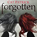 Forgotten (       UNABRIDGED) by Cat Patrick Narrated by Katherine Fenton
