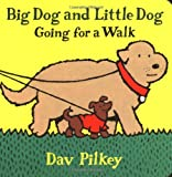 Big Dog and Little Dog Going for a Walk: Big Dog and Little Dog Board Books (0152003525) by Pilkey, Dav