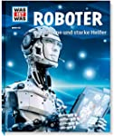 Was ist was Bd. 135: Roboter. Superhi...