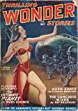 img - for Thrilling Wonder Stories (CANADIAN) 1949 Vol. 34 # 1 April: The Ultimate Planet / Alien Earth / On the House / The Concrete Mixer / Operation Pumice / Quest of the Starhope / Quite Logical / The Hierophants / The Lost Race / All Good Bems / The Box book / textbook / text book