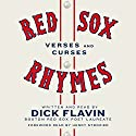 Red Sox Rhymes: Verses and Curses Audiobook by Dick Flavin Narrated by Dick Flavin, Henry Strozier