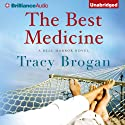 The Best Medicine: A Bell Harbor Novel, Book 2 (       UNABRIDGED) by Tracy Brogan Narrated by Amy McFadden