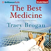 The Best Medicine: A Bell Harbor Novel, Book 2 | [Tracy Brogan]