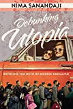 img - for Debunking Utopia: Exposing the Myth of Nordic Socialism book / textbook / text book