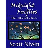 Midnight Fireflies: 3 Tales of Speculative Fiction ~ Scott Niven