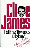 FALLING TOWARDS ENGLAND (0224028227) by CLIVE JAMES
