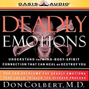 Deadly Emotions: Understand the Mind-Body-Spirit Connection That Can Heal or Destroy You | [Don Colbert]
