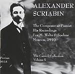 Alexander Scriabin: The Composer as P...