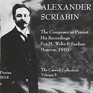 Alexander Scriabin: The Composer as Pianist
