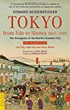 Tokyo from Edo to Showa 1867-1989: The Emergence of the World's Greatest City; Two Volumes in One: LOW CITY, HIGH CITY and TOKYO RISING (Tuttle Classics)
