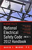 National Electrical Safety Code (NESC) 2012 Handbook (Mcgraw Hills National Electrical Safety Code Handbook)