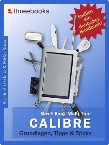 Calibre - das E-Book Multi-Tool - Grundlagen, Tipps & Tricks cover