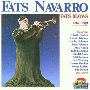 Fats Navarro - 癮 - 时光忽快忽慢,我们边笑边哭!