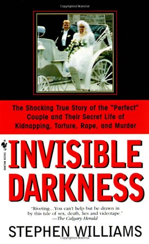 Invisible Darkness: The Strange Case Of Paul Bernardo And Karla Homolka front-875804