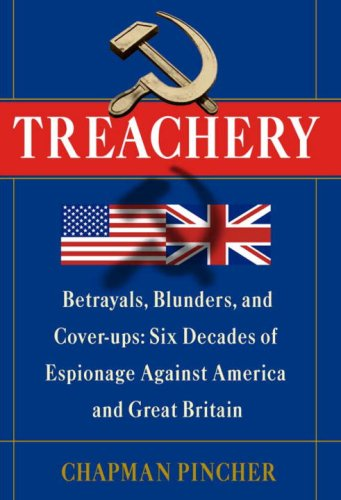 Treachery: Betrayals, Blunders, and Cover-ups: Six Decades of Espionage Against America and Great Britain: Chapman Pincher: Amazon.com: Books