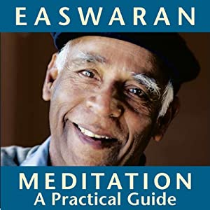 Meditation: A Practical Guide | [Eknath Easwaran]