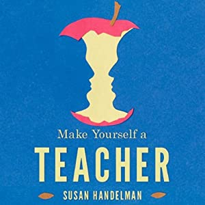 Make Yourself a Teacher: Rabbinic Tales of Mentors and Disciples | [Susan Handelman]