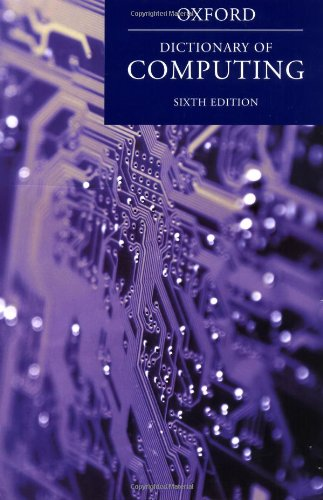 A Dictionary Of Computing (Oxford Reference)