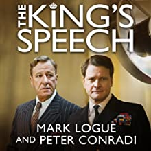 The King's Speech (       UNABRIDGED) by Mark Logue, Peter Conradi Narrated by Jamie Glover