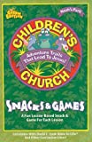 img - for Children's Church Snacks & Games: A Fun Lesson-Based Snack & Game for Each Session (Noah's Park Children's Church) book / textbook / text book